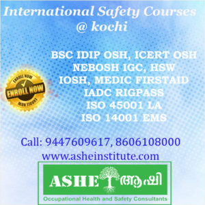 IDIP OSH| NEBOSH IGC| HSW| IOSH| ISO 45001| IADC| MEDIC FIRST AID| H2S| EMS @ ASHEI KOCHI Contact:9745126655,9447609617